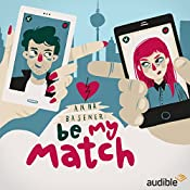Be My Match: Eine Audio-Novela   Anna Basener