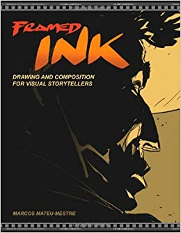 Amazon.it: [Framed Ink: Drawing and Composition for Visual Storytellers]  [By: Mateu-Mestre, Marcos] [August, 2010] - Mateu-Mestre, Marcos - Libri