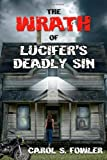 The Wrath of Lucifer's Deadly Sin, Carol S. Fowler, 1622120116