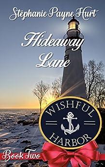 Hideaway Lane (Wishful Harbor Book 2) by [Hurt, Stephanie]