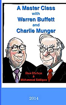 A Master Class with Warren Buffett and Charlie Munger by [Otuteye, Eben, Siddiquee, Mohammad]