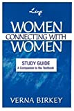 Women Connecting with Women, Study Guide, Verna Birkey, 1414109946