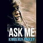 Ask Me | Kimberly Pauley