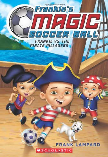 [Frankie's Magic Soccer Ball #1: Frankie vs. the Pirate Pillagers] (Magic Ball 1)