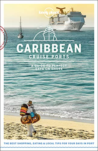 Lonely Planet Cruise Ports Caribbean (Travel Guide) (Eastern And Southern Europe Travel Guides Collection)
