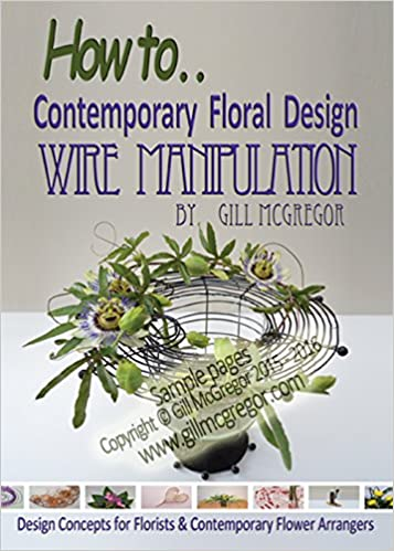 How to. Contemprary Floral Design Wire Manipulation: Design ...
