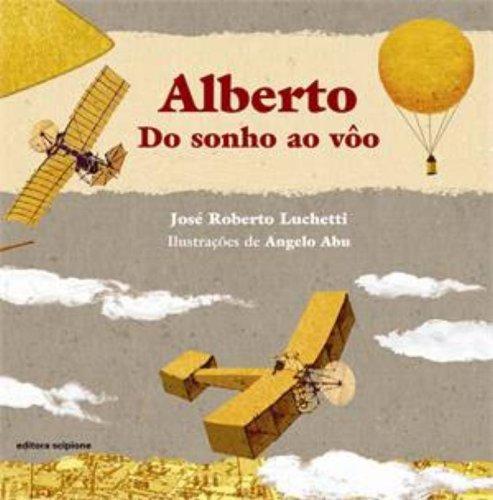 Alberto. Do Sonho ao Voo - Coleção Literatura e Cia
