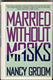 Married Without Masks, Nancy Groom, 0891095632