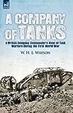A Company of Tanks, W. H. L. Watson, 1846779804