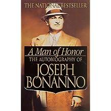 A Man of Honor: The Autobiography of Joseph Bonanno