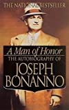 img - for A Man of Honor: The Autobiography of Joseph Bonanno book / textbook / text book