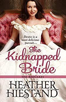 The Kidnapped Bride (Redcakes Book 4) by [Hiestand, Heather]