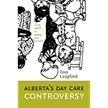 Alberta's Day Care Controversy: From 1908 to 2009—and Beyond