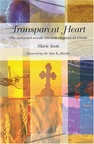 Transparent Heart (The awkward wrestle towards elegance in Christ)