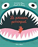 """Afficher """"Le Poisson perroquet"""""""