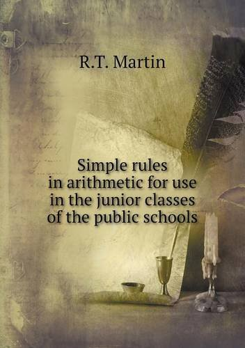 Download Simple rules in arithmetic for use in the junior classes of the public schools PDF