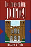 The Transcendent Journey, Matthew Fraijo, 0595305636