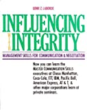 Influencing with Integrity : Management Skills for Communication and Negotiation, Laborde, Genie Z., 0933347103