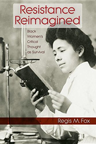 Search : Resistance Reimagined: Black Women's Critical Thought as Survival