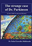 The Strange Case of Dr. Parkinson, Rafael Maldonado, 1484959272