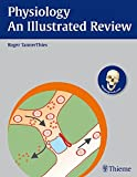 Physiology - An Illustrated Review (Thieme Illustrated Reviews)