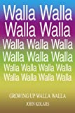 img - for Growing Up Walla Walla book / textbook / text book