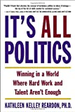 It's All Politics, Kathleen Kelly Reardon, 0385507585