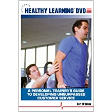 A Personal Trainer s Guide to Developing Unsurpassed Customer Service