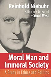 Moral Man and Immoral Society: A Study in Ethics and Politics (Library of Theological Ethics)