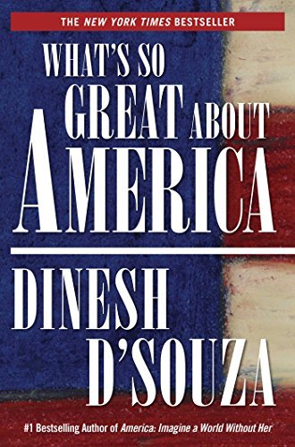 Book cover from Whats So Great About America by Dinesh DSouza