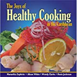 Joys of Healthy Cooking in the Caribbean, Wendy Clarke and Desmond Gale, 9768123354