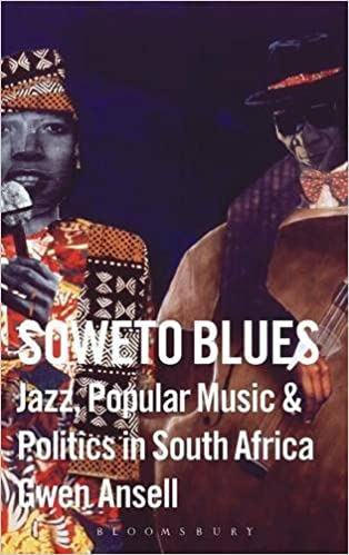 Soweto Blues: Jazz and Politics in South Africa: Amazon.es: Gwen Ansell: Libros en idiomas extranjeros