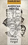 American Heroes: That History Forgot