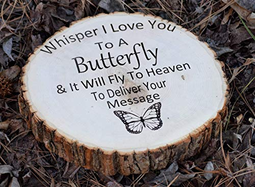 Whisper I Love You To A Butterfly - In Memory Stepping Stone - Engraved Tree Slice - Garden Stepping Stone - Stepping Stones -In Memory Sign