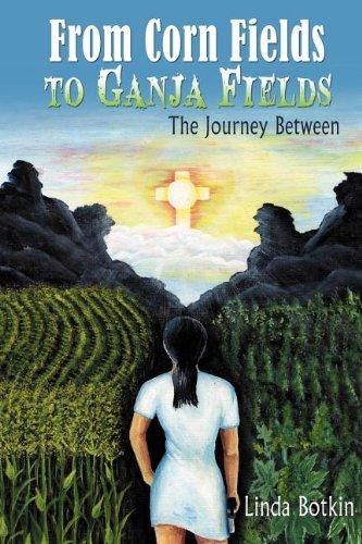 Read Online From Corn Fields to Ganja Fields: The Journey Between PDF
