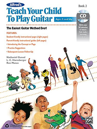 Alfred's Teach Your Child to Play Guitar, Bk 2: The Easiest Guitar Method Ever!, Book & CD pdf epub