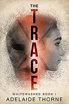 The Trace: A YA Sci-Fi Adventure (Whitewashed Book 1) by [Thorne, Adelaide]