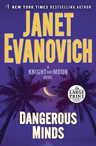Dangerous Minds - Large Print: A Knight and Moon Novel