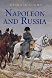 Napoleon and Russia, Michael Adams, 1852854588