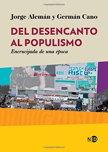 Del desencanto al populismo: Encrucijada de una epoca  [Aleman, Jorge; Cano, German] (Tapa Blanda)