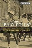"The ""Baby Dolls"", Kim Marie Vaz, 0807150703"