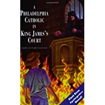 A Philadelphia Catholic in King James's Court