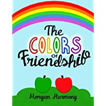 The Colors of Friendship: A book about characters who become friends despite their differences.