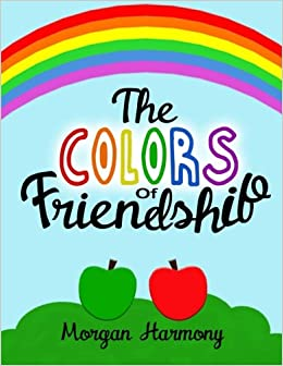 The Colors Of Friendship A Book About Characters Who Become Friends