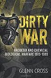 Dirty War: Rhodesia and Chemical Biological Warfare, 1975-1980