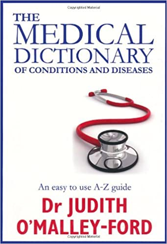 The Medical Dictionary: An A-Z of Common Conditions