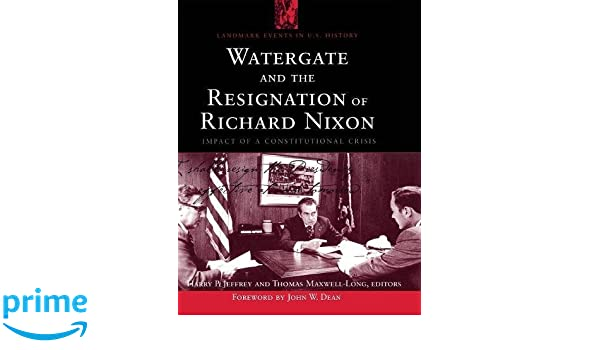Amazon.com: Watergate and the Resignation of Richard Nixon: Impact ...