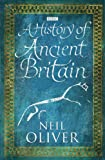 A History of Ancient Britain, Neil Oliver, 0297863320
