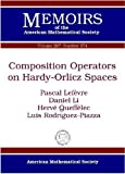 Composition Operators on Hardy-Orlicz Spaces, Pascal Lefevre and Daniel Li, 082184637X