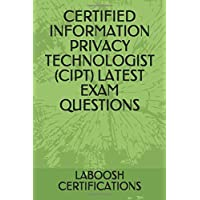 CERTIFIED INFORMATION PRIVACY TECHNOLOGIST (CIPT) LATEST EXAM QUESTIONS